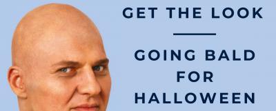 Get the Look – Going Bald for Halloween